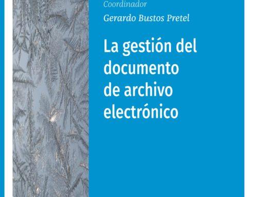 La gestión de documento de archivo electrónico es la llave de la administración electrónica